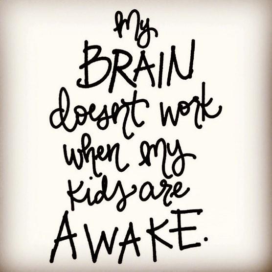 mom life, kids are awake, mommy brain