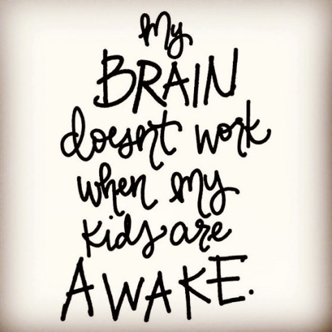 mom life, kids are awake, mommy brain