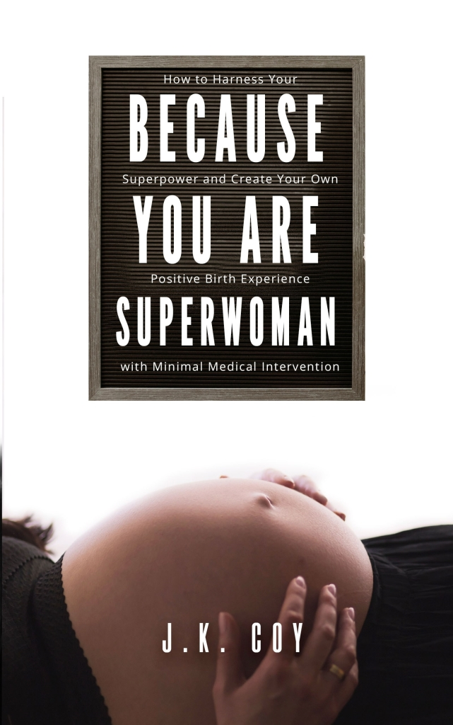Because You Are Superwoman Birth