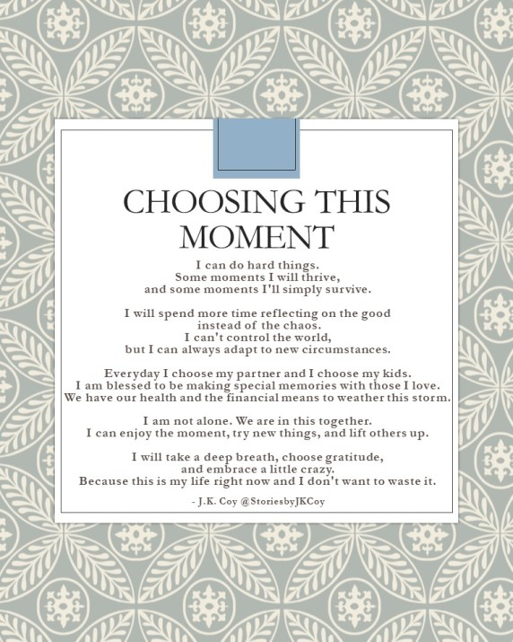 Choosing This Moment - Quarentine Mantra or Prayer by JK Coy